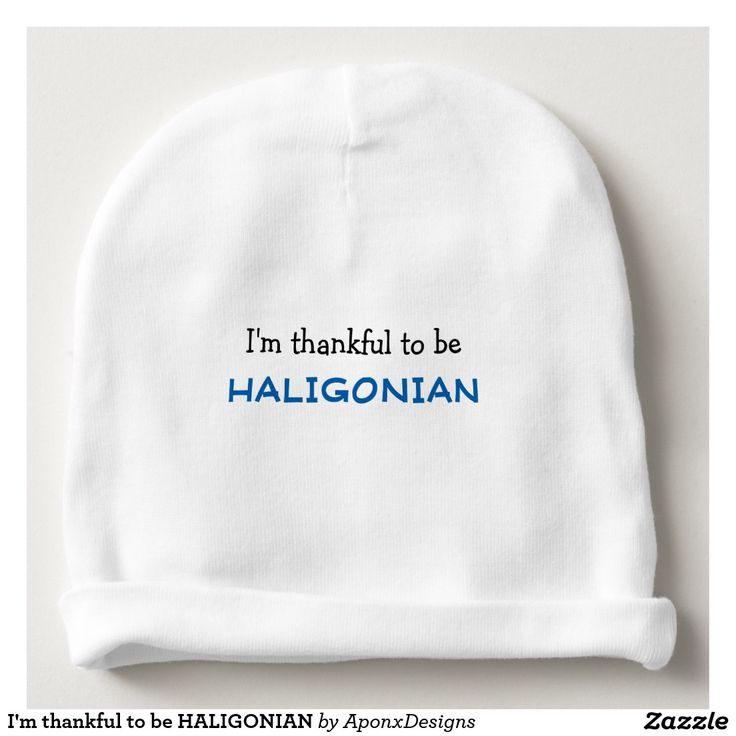 Baby Beanie: I'm thankful to be HALIGONIAN