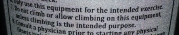 The Exercise Equipment tells you not to climb on it; unless you want to climb it