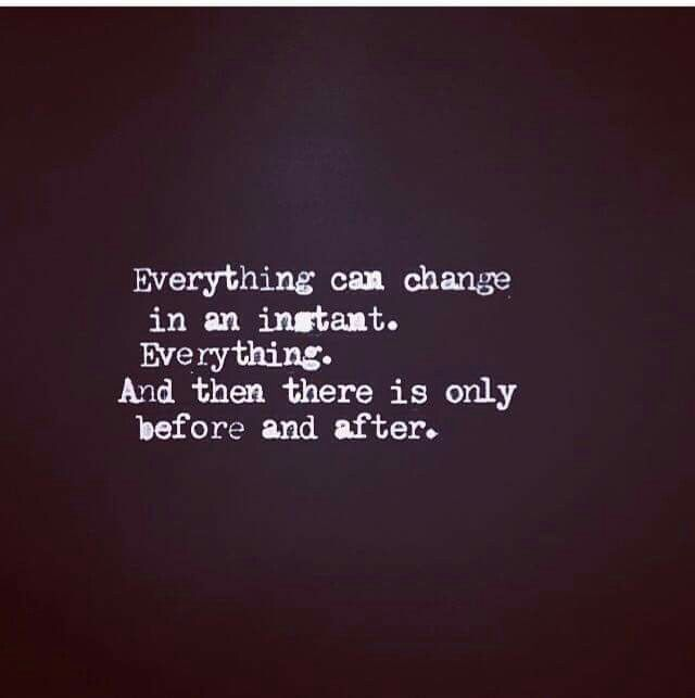 Quotes On Change Alluring Everything Can Change In An Instant  Favorite Quotes  Pinterest