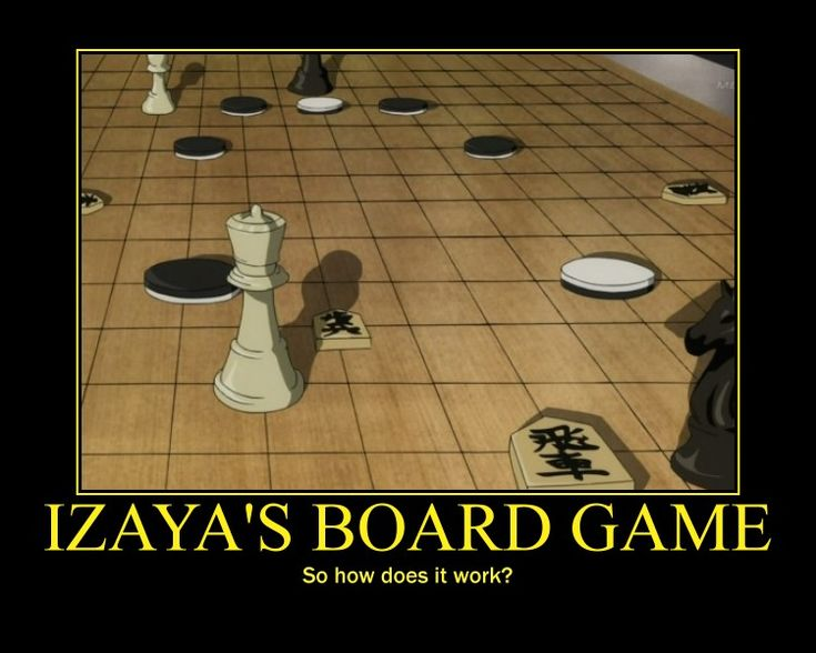 There's Shogi, Chess and I've just been told the round ones are for Go, all on one board. Izaya everyone...just Izaya. Durarara!!