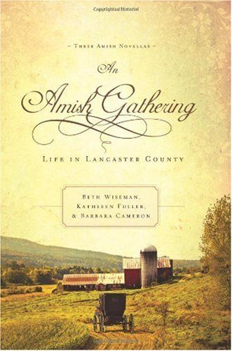 Bestseller Books Online An Amish Gathering (Inspirational Amish Romance Collection) Beth Wiseman, Kathleen Fuller, Barbara Cameron $10.98  - http://www.ebooknetworking.net/books_detail-159554822X.html