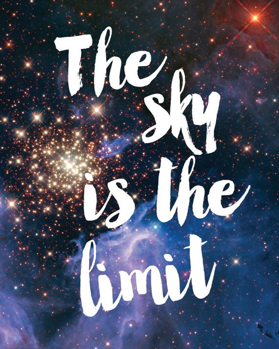 The Sky Is the Limit Print / Galaxy Print / Universe Print / Galaxy Art / Up to 13 x 19 / Inspirational Print / Galaxy Wall Art / Stars  The Sky Is