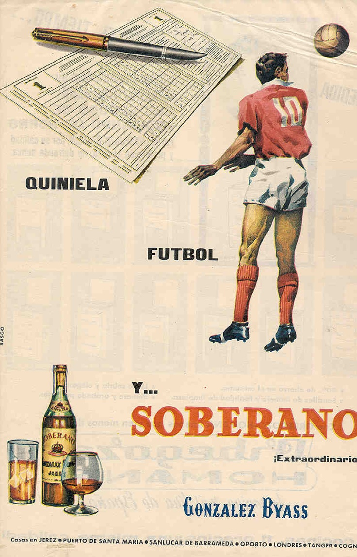 Anuncio de Soberano de González Byass. 1961. Relación con quiniela y fútbol. / González Byass Soberano advertisement. 1961. Relating to betting pools and soccer.