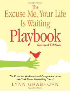 Excuse Me, Your Life is Waiting Playbook Book by Lynn Grabhorn