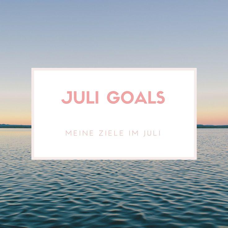 Juli Goals – meine Ziele im Juli
