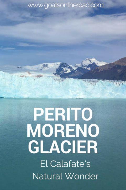 Perito Moreno Glacier – El Calafate's Natural Wonder, Patagonia | Goats on the Road
