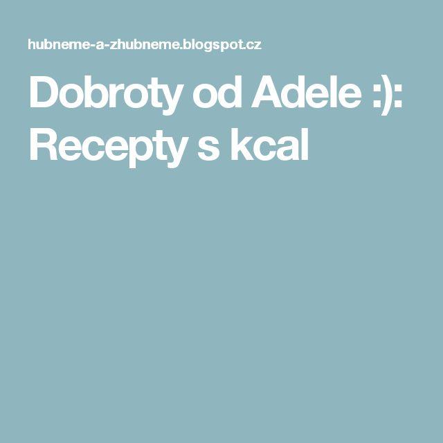 Dobroty od Adele :): Recepty s kcal
