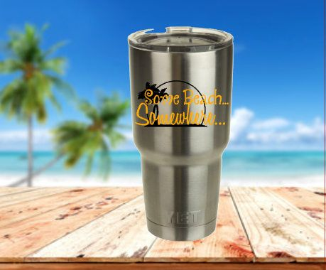 Some Beach...Somewhere....Decal for Yeti Cup! Yeti Cup Decal! by RedandthePug on Etsy