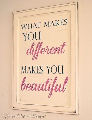 Share your unique gift. That is what makes you beautiful!