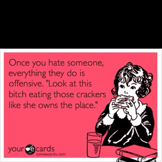 Best ecard EVER    I don't hate anyone, but we all have a few people out there in which we strongly dislike...funny stuff!