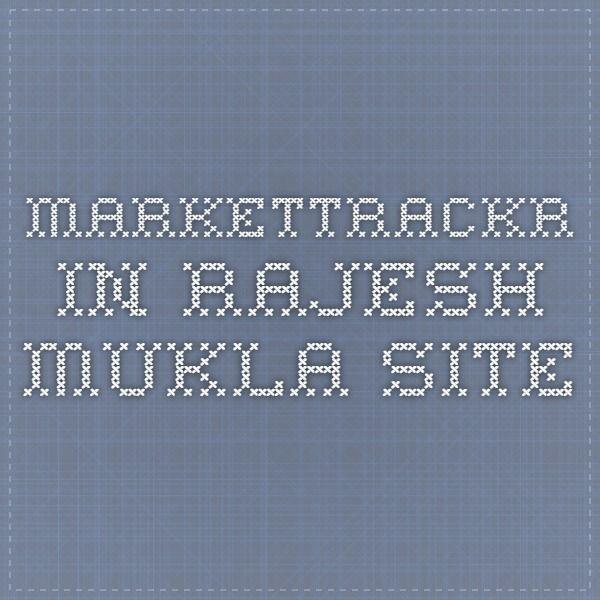 markettrackr.in Rajesh Mukla site