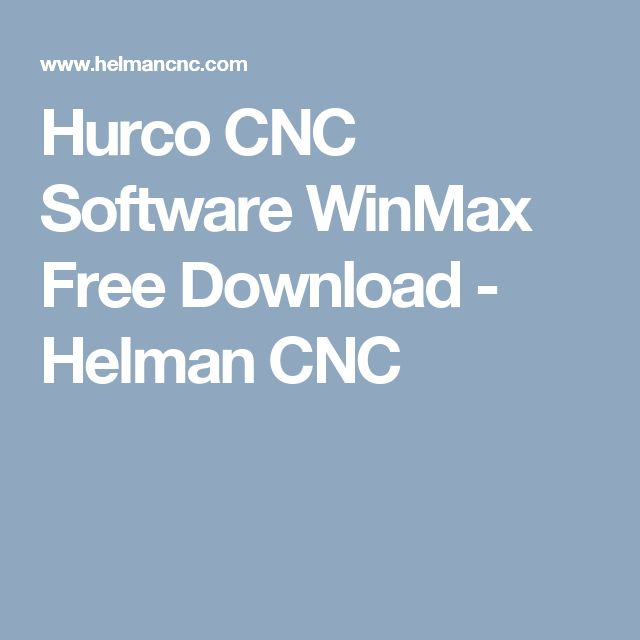 Hurco CNC Software WinMax Free Download - Helman CNC