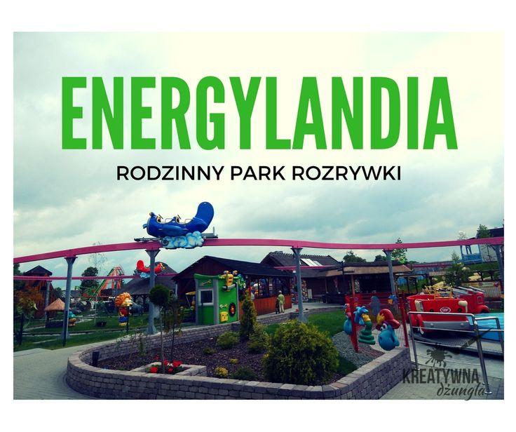 Kreatywna dżungla: Energylandia- atrakcje dla całej rodziny