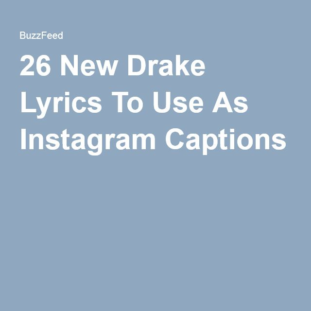 26 New Drake Lyrics To Use As Instagram Captions