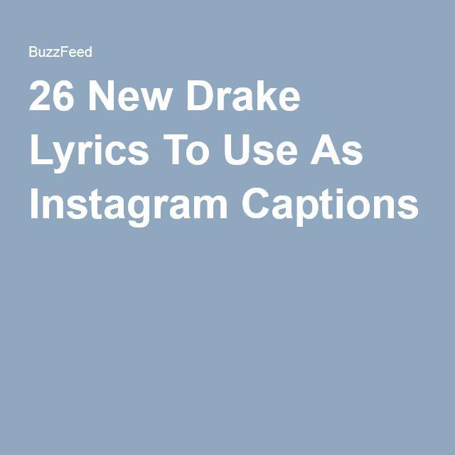 26 New Drake Lyrics To Use As Instagram Captions