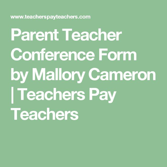 Parent Teacher Conference Form by Mallory Cameron | Teachers Pay Teachers