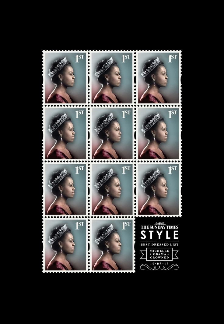 """The Brits Made Michelle Obama A Queen: Alas, it's just a recent ad for the Sunday Times Style Magazine. Obama topped their 50 best-dressed people in the world list. She was then """"immortalized"""" on her very own British first class postage stamp design — a space traditionally reserved only for the Queen."""