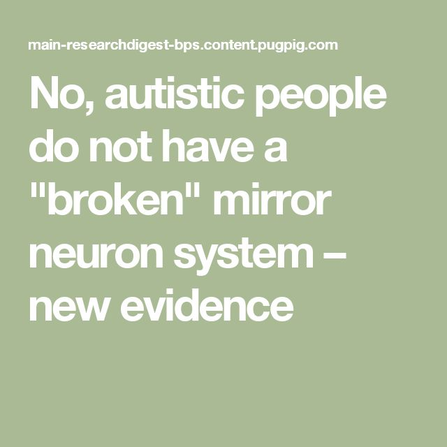 """No, autistic people do not have a """"broken"""" mirror neuron system – new evidence"""