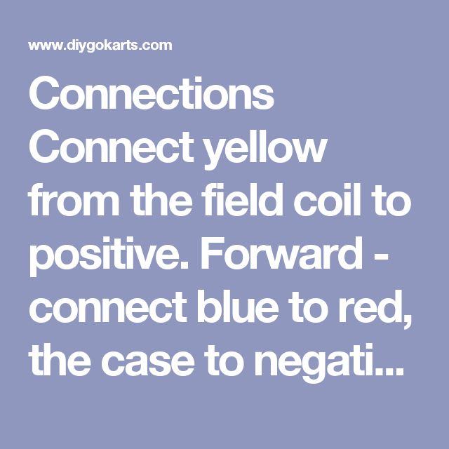 Connections Connect yellow from the field coil to positive. Forward - connect blue to red, the case to negative. Reverse - connect blue to the casing, red to negative. Note: You may need to remove the one way bearing on the shaft, or alternatively weld it in place and use as a mount. Thanks again to our forum member Kibble for these great instructions. Please email with any questions, additions, or corrections! Click here if you wish to download Kibble's original PDF.