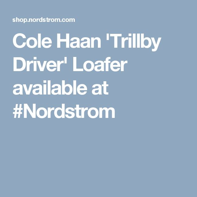 Cole Haan 'Trillby Driver' Loafer available at #Nordstrom