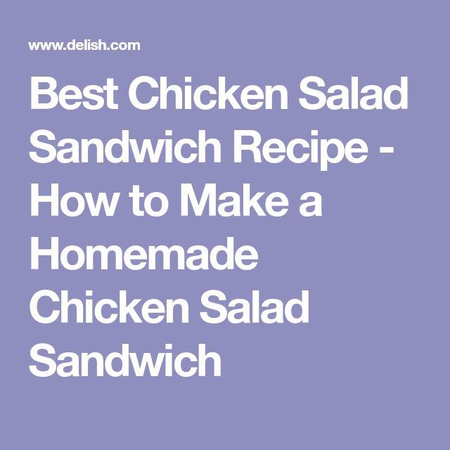 Best Chicken Salad Sandwich Recipe - How to Make a Homemade Chicken Salad Sandwich