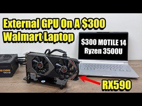 External Gpu On A 300 Walmart Laptop Motile 14 Radeon Rx590 Youtube Walmart Laptops Laptop Stand Graphic Card
