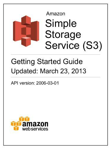Amazon Simple Storage Service (S3) Getting Started Guide. It walks you through the process of using the AWS Management Console, a browser-based graphical user interface, to create a bucket and then upload, view, move, and delete an object. 23 Pages. This is official Amazon Web Services (AWS) documentation for Amazon Simple Storage Service (S3).The Amazon Simple Storage Service (S3) provides virtually limitless storage in the Internet. This guide introduces the basic concepts of...