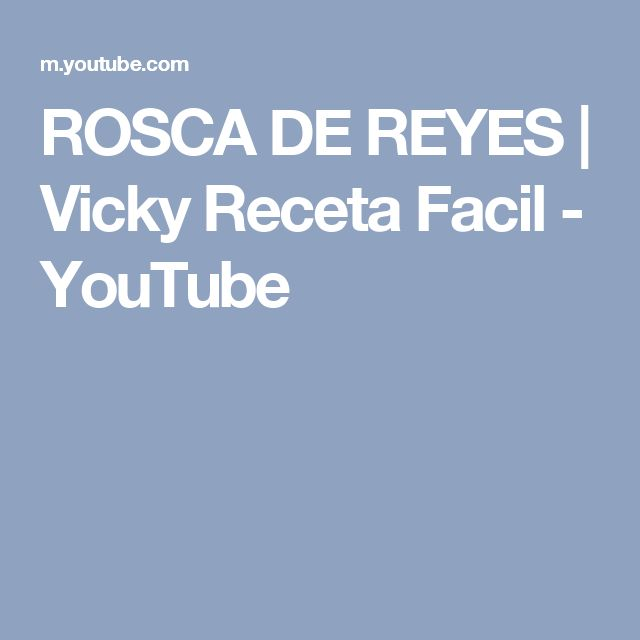 ROSCA DE REYES   Vicky Receta Facil - YouTube
