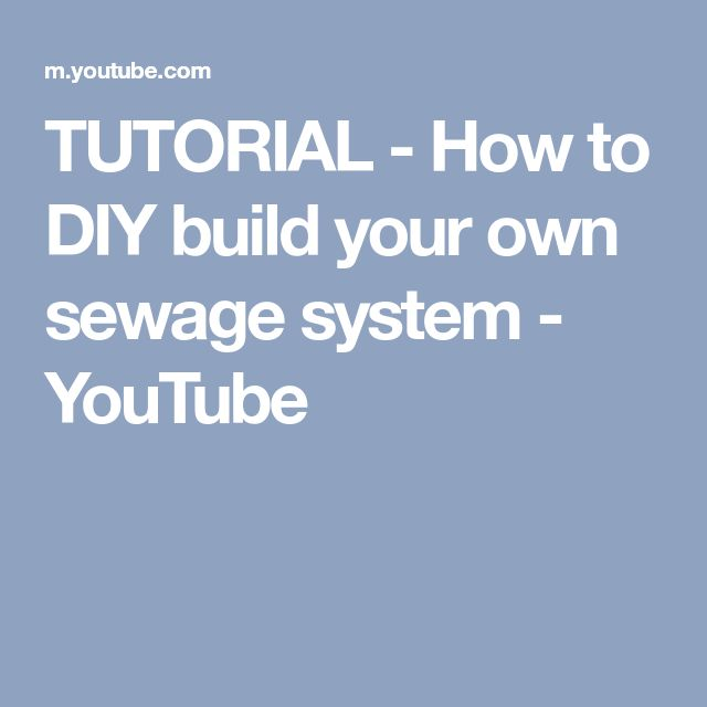 TUTORIAL - How to DIY build your own sewage system - YouTube