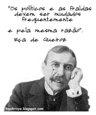 """""""Politicians and baby napkins must be changed very often and for the same reason."""" – Eça de Queiroz (Portuguese writer)"""
