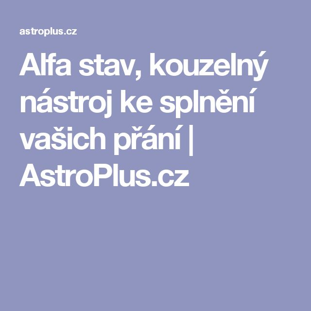 Alfa stav, kouzelný nástroj ke splnění vašich přání   AstroPlus.cz