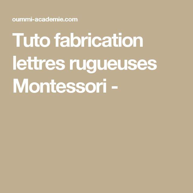 Tuto fabrication lettres rugueuses Montessori -