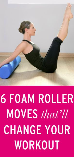 6 foam roller moves that will change your workout (and your body!)