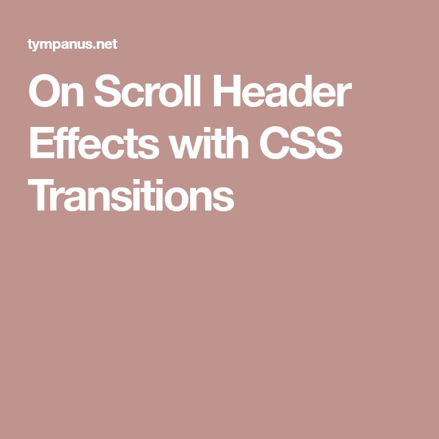 On Scroll Header Effects with CSS Transitions