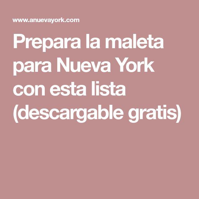 Prepara la maleta para Nueva York con esta lista (descargable gratis)