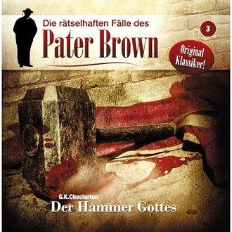 Folge 3: Der Hammer Gottes von Die rätselhaften Fälle des Pater Brown im Microsoft Store entdecken