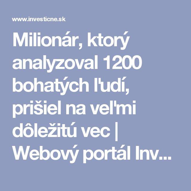 Milionár, ktorý analyzoval 1200 bohatých ľudí, prišiel na veľmi dôležitú vec | Webový portál Investičných Novín - Financie, ekonomika, investovanie