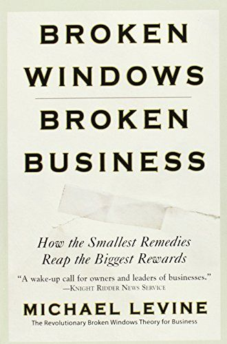 7 best life changing books images on pinterest books to read broken windows broken business how the smallest remedies reap the biggest rewards by michael fandeluxe Images