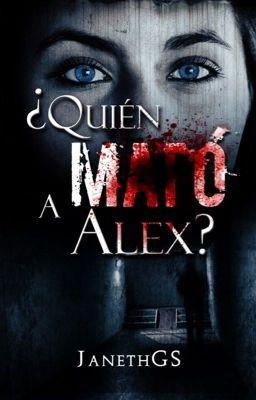 "Leer ""¿Quién Mató a Alex? - Capitulo 4."" #wattpad #misterio-suspenso"