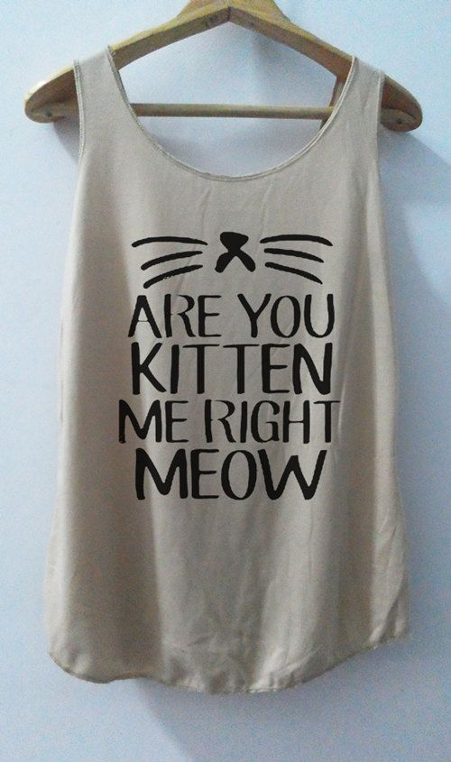 Are You Kitten Me Right Meow Tank Cat Shirt Cat by vintageartshirt