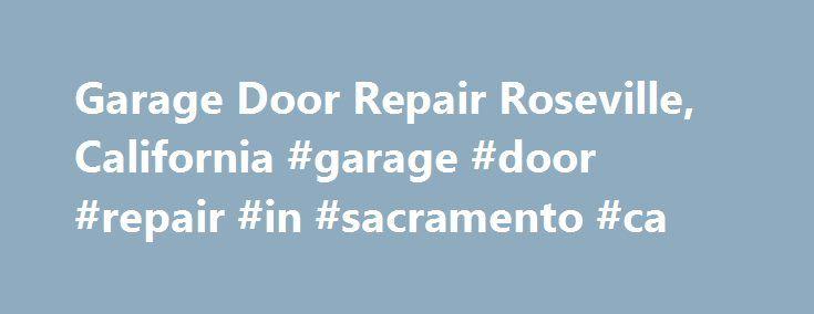 25 best ideas about overhead garage door on pinterest for Garage door repair roseville