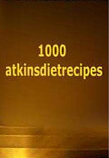 1000 Atkins Diet Recipes