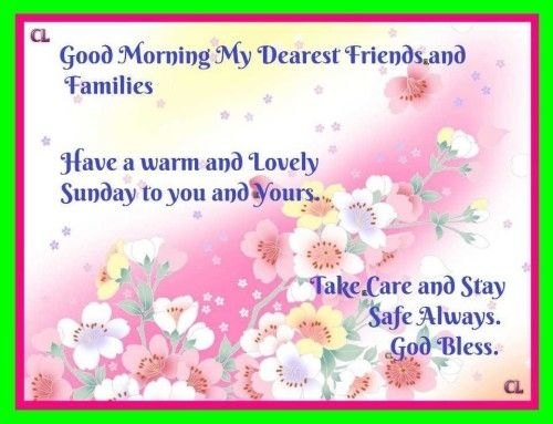 Good Morning My Dearest Friends U0026 Families   Have A Warm And Lovely Sunday...  Family Cute Day Friend Days Of The Week Sunday Sunday Greeting Lovelyu2026