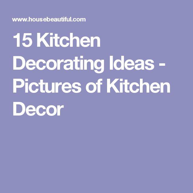 15 Kitchen Decorating Ideas - Pictures of Kitchen Decor
