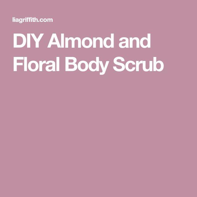 DIY Almond and Floral Body Scrub