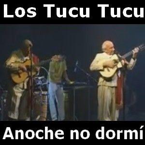Los Tucu Tucu - Anoche no dormi acordes