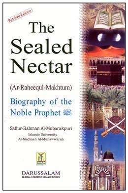 MPHOnline.com :: The Sealed Nectar: Biography of the Noble Prophet (Revised Edition): Safiur-Rahmah Al-Mubarakpuri