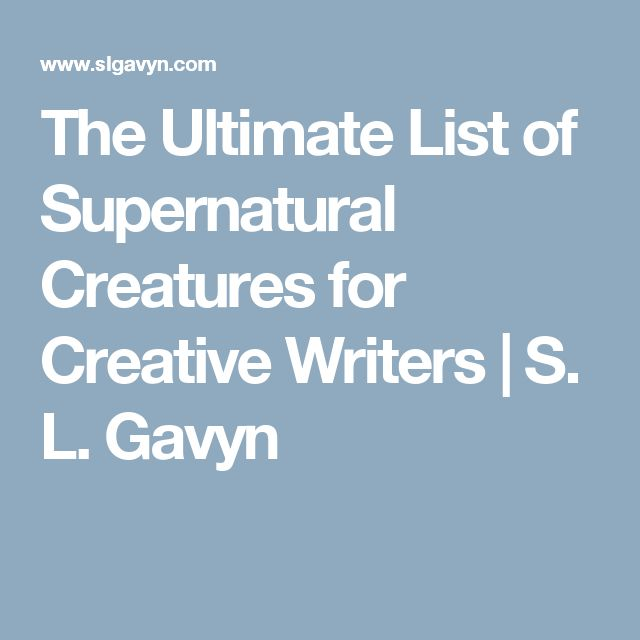 The Ultimate List of Supernatural Creatures for Creative Writers | S. L. Gavyn