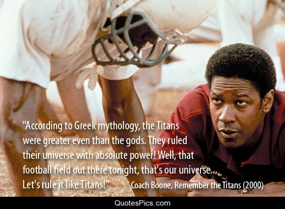 Let's rule it like Titans! – Remember the Titans (2000)