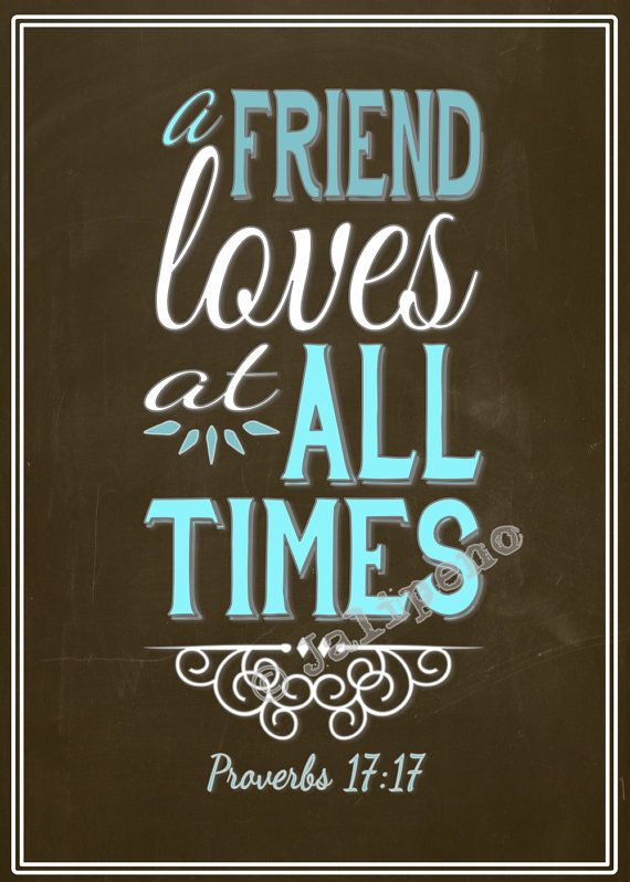 """A Friend Loves at All Times"" - Proverbs 17:17 INSTANT DOWNLOAD Printable by Jalipeno, $4.00 5x7 Quote Home Decor Wall Art Blue Brown Scripture Religious Christian Bible - the perfect gift for a friend who loves unconditionally, or for your home! Check the shop for more sizes, variations and friendship quotes!"